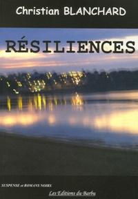 Christian Blanchard - Résiliences.