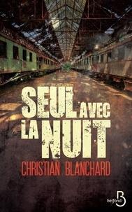 Christian Blanchard - Seul avec la nuit.