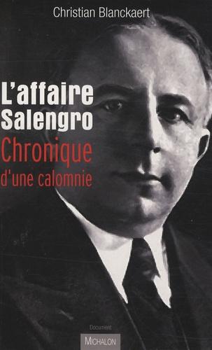 Christian Blanckaert - L'affaire Salengro - Chronique d'une calomnie.