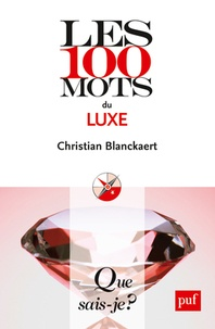 Epub books à télécharger gratuitement Les 100 mots du luxe par Christian Blanckaert  (French Edition)