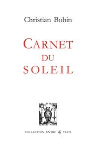 Christian Bobin - Carnet du soleil.