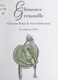 Christian Bobin et Saraï Delfendahl - Clémence Grenouille.