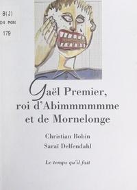 Christian Bobin et Saraï Delfendahl - Gaël Premier, roi d'Abimmmmmme et de Mornelonge.