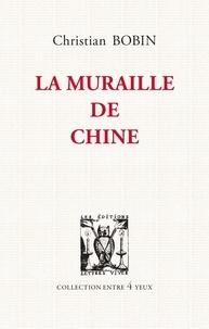 Christian Bobin - La muraille de Chine.