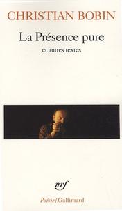 Epub bud télécharger des livres gratuits La Présence pure  - Et autres textes par Christian Bobin (Litterature Francaise) 9782070349821