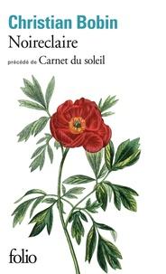 Christian Bobin - Noireclaire - Précédé de Carnet du soleil.