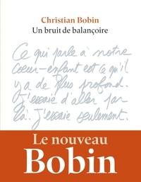 Téléchargement de livre électronique d'exploration de texte Un bruit de balançoire en francais par Christian Bobin  9791095438373