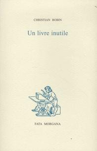 Christian Bobin - Un livre inutile.