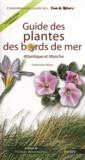 Christian Bock - Guide des plantes des bords de mer - Atlantique et Manche.