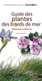 Christian Bock et Editions Belin - Guide des plantes des bords de mer.
