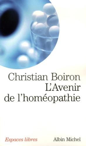 Christian Boiron - L'Avenir de l'homéopathie.