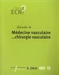 Christian Boissier et Jean-Luc Magne - Référentiel de médecine vasculaire et de chirurgie vasculaire.
