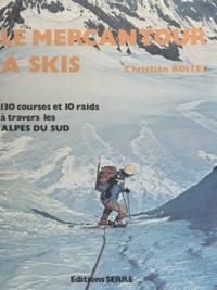 Christian Boitel - Le Mercantour à skis - 130 courses et 10 raids dans les Alpes du Sud.