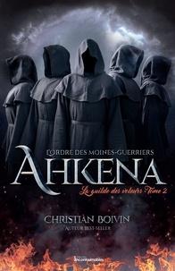 Christian Boivin - L'ordre des moines-guerriers A  : L'Ordre des moines-guerriers Ahkena - La guilde des voleurs.