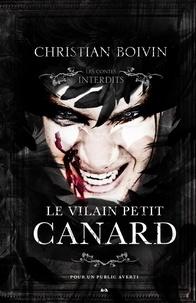 Christian Boivin - Les contes interdits - Le vilain petit canard.