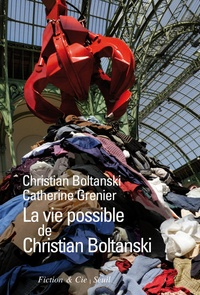 Christian Boltanski et Catherine Grenier - La vie possible de Christian Boltanski.