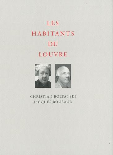 Christian Boltanski et Jacques Roubaud - Les habitants du Louvre.