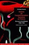 Christian Bonah - L'expérimentation humaine - Discours et pratiques en France 1900-1940.