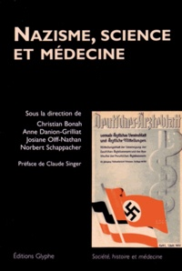 Christian Bonah et Anne Danion-Grilliat - Nazisme, science et médecine.