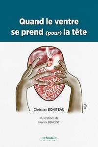Christian Boniteau - Quand le ventre se prend (pour) la tête.