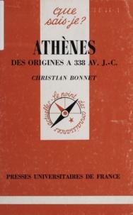 Christian Bonnet - Athènes - Des origines à 338 av J-C.