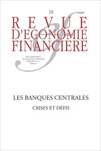 Christian Bordes et Robert Raymond - Revue d'économie financière N° 113, Mars 2014 : Les banques centrales - Crises et défis.