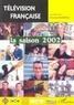 Christian Bosséno - Télévision française : la saison 2002.