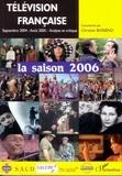 Christian Bosséno - Télévision française : la saison 2006 - Une analyse des programmes du 1er septembre 2004 au 31 août 2005.