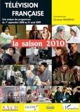 Christian Bosséno - Télévision française : la saison 2010 - Une analyse des programmes du 1er septembre 2008 au 31 aôut 2009.