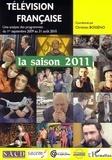 Christian Bosséno - Télévision française : la saison 2011 - Une analyse des programmes du 1er septembre 2009 au 31 août 2010.