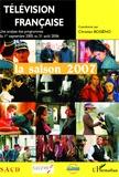 Christian Bosséno - Télévision française : saison 2007 - Une analyse des programmes du 1er septembre 2005 au 31 aout 2006.