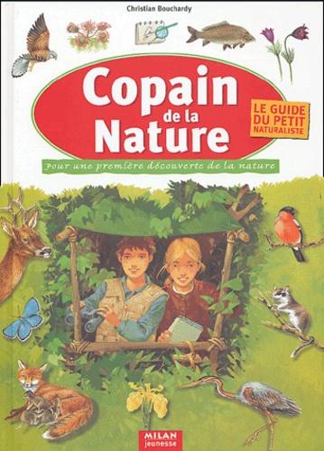 Christian Bouchardy et Noël Gouilloux - Copain de la nature - Pour une première découverte de la nature.