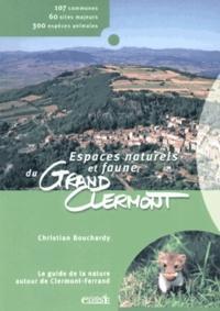 Christian Bouchardy - Espaces naturels et faune du Grand Clermont - Le guide de la nature autour de Clermont-Ferrand.