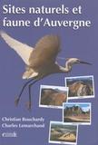 Christian Bouchardy et Charles Lemarchand - Sites naturels et faune d'Auvergne.