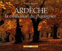 Christian Boucher - Ardèche - La civilisation du chataîgnier.