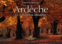 Christian Boucher - Ardèche - La civilisation du châtaignier.