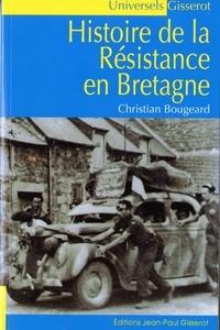 Pdf livres gratuits à télécharger Histoire de la résistance en Bretagne par Christian Bougeard (French Edition) 9782755808698