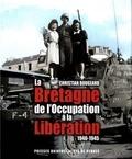 Christian Bougeard - La Bretagne de l'Occupation à la Libération (1940-1945).