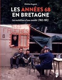 Christian Bougeard - Les années 68 en Bretagne - Les mutations d'une société (1962-1981).
