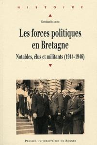 Christian Bougeard - Les forces politiques en Bretagne - Notables, élus et militants (1914-1946).