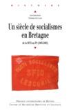 Christian Bougeard - Un siècle de socialisme en Bretagne - De la SFIO au PS (1905-2005).