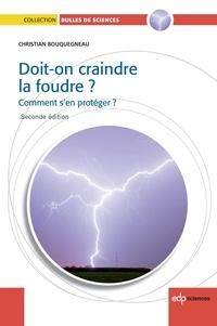 Christian Bouquegneau - Doit-on craindre la foudre ? - Comment s'en protéger ?.