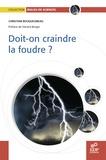 Christian Bouquegneau - Doit-on craindre la foudre ?.