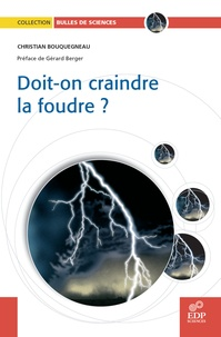 Christian Bouquegneau - Doit-on craindre la foudre ?.