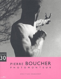 Christian Bouqueret - Pierre Boucher - Photomonteur.