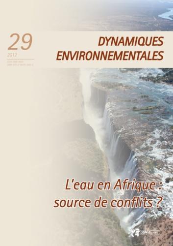 L'eau en Afrique : source de conflits? - Dynamiques Environnementales 29