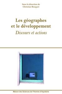 Christian Bouquet - Les géographes et le développement - Discours et actions.