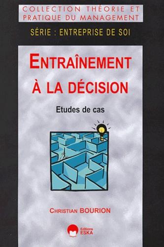 Christian Bourion - Entraînement à la décision - Etudes de cas.
