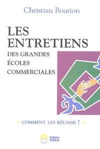 Christian Bourion - Les entretiens des grandes écoles commerciales - Comment les réussir ? 657 témoignages et 30 conseils.