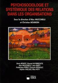 Christian Bourion et Alex Mucchielli - Psychosociologie et systémique des relations dans les organisations.